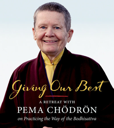 Giving Our Best by Pema Chodron