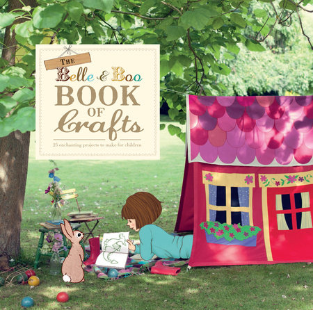 The Belle and Boo Book of Crafts by