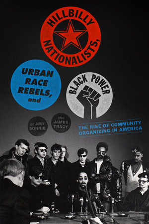 Hillbilly Nationalists, Urban Race Rebels, and Black Power by