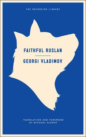 Faithful Ruslan by Georgi Vladimov
