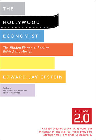 The Hollywood Economist 2.0 by Edward Jay Epstein