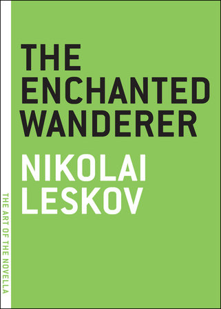 The Enchanted Wanderer by Nikolai Leskov