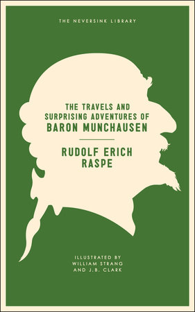 The Travels and Surprising Adventures of Baron Munchausen by