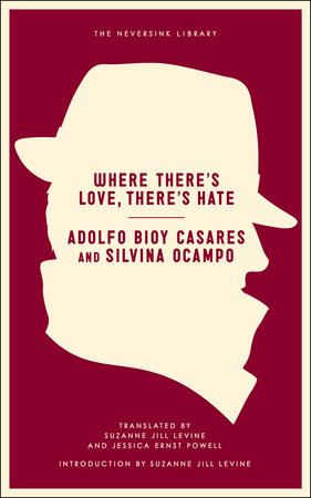 Where There's Love, There's Hate by Silvina Ocampo and Adolfo Bioy Casares