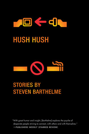 Hush Hush by Steven Barthelme
