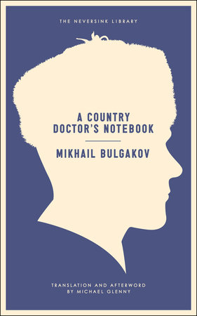 A Country Doctor's Notebook by Mikhail Bulgakov