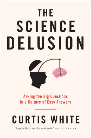 The Science Delusion by