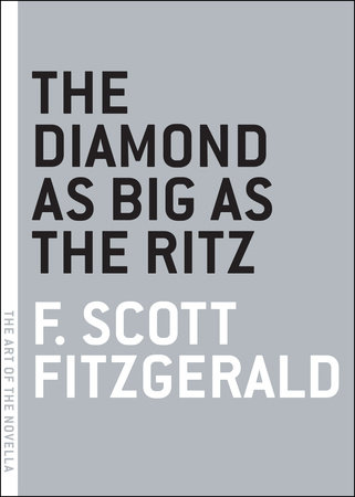 The Diamond as Big as the Ritz by F. Scott Fitzgerald
