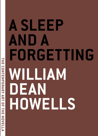 A Sleep and a Forgetting by William Dean Howells
