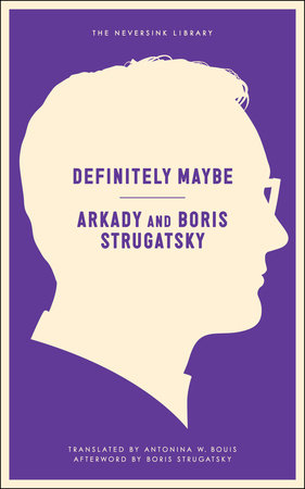 Definitely Maybe by Arkady Strugatsky and Strugatsky Boris