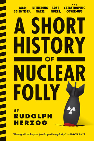A Short History of Nuclear Folly by