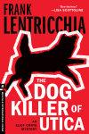The Dog Killer of Utica