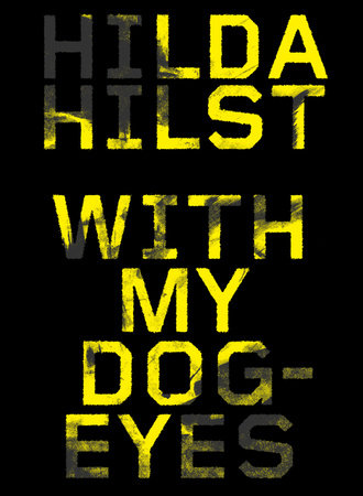 With My Dog Eyes by Hilda Hilst