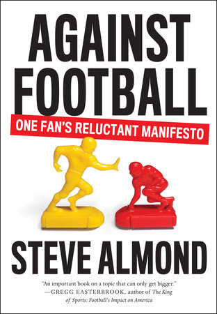 Against Football by Steve Almond