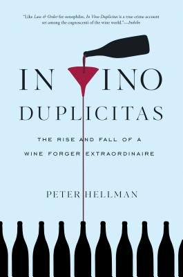 Cover of In Vino Duplicitas: The Rise and Fall of a Wine Forger Extraordinaire