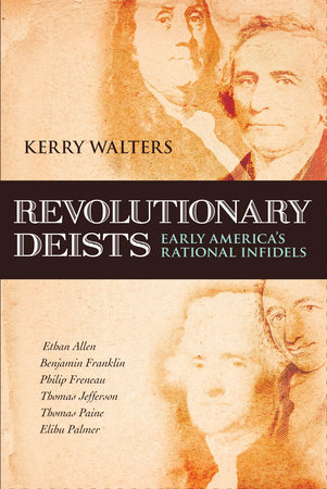 Revolutionary Deists by Kerry Walters