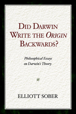 Did Darwin Write the Origin Backwards? by