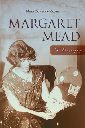 Margaret Mead by Mary Bowman-Kruhm