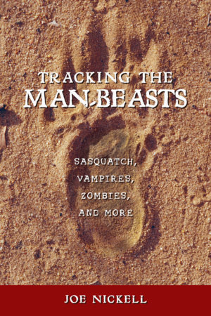 Tracking the Man-Beasts by Joe Nickell