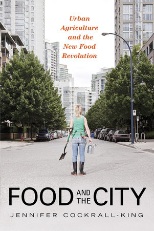Food and the City by Jennifer Cockrall-King