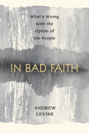 In Bad Faith by Andrew Levine