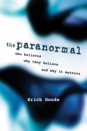 The Paranormal by Erich Goode