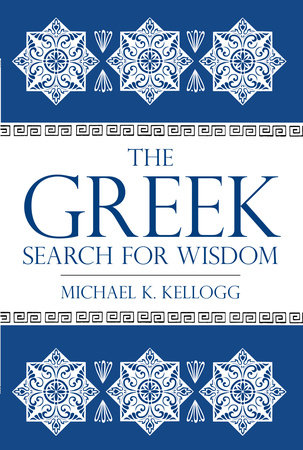 The Greek Search for Wisdom by
