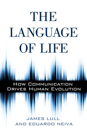 The Language of Life by Eduardo Neiva and James Lull