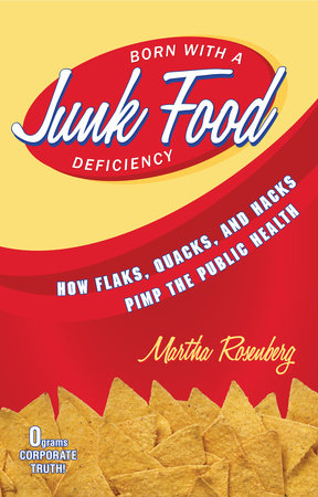 Born With a Junk Food Deficiency by Martha Rosenberg