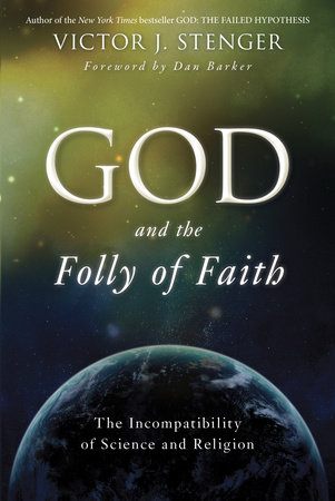 God and the Folly of Faith by Victor J. Stenger