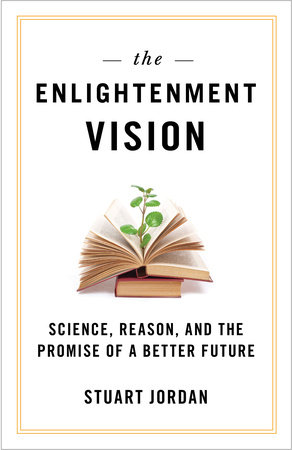 The Enlightenment Vision by Stuart Jordan