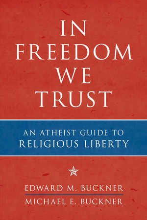 In Freedom We Trust by Michael E. Buckner and Edward M. Buckner