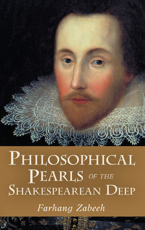 Philosophical Pearls of the Shakespearean Deep by Farhang Zabeeh