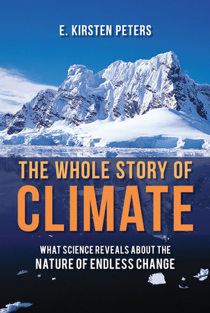 The Whole Story of Climate by E. Kirsten Peters