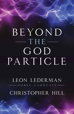 Beyond the God Particle by