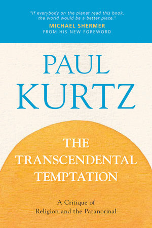 The Transcendental Temptation by Paul Kurtz