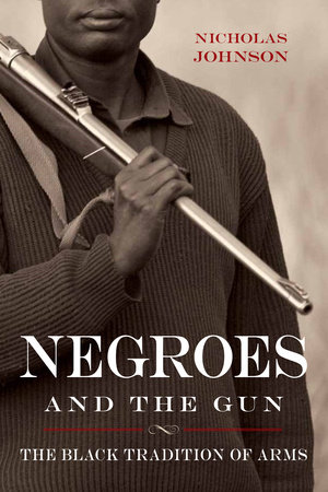 Negroes and the Gun by Nicholas Johnson