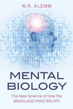 Mental Biology by W.R. Klemm