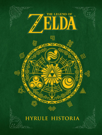 The Legend of Zelda: Hyrule Historia by