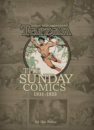 Edgar Rice Burroughs' Tarzan: The Sunday Comics, 1931-1933 Volume 1 by