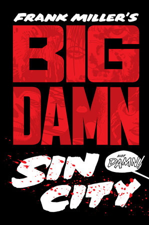 Big Damn Sin City by Frank Miller