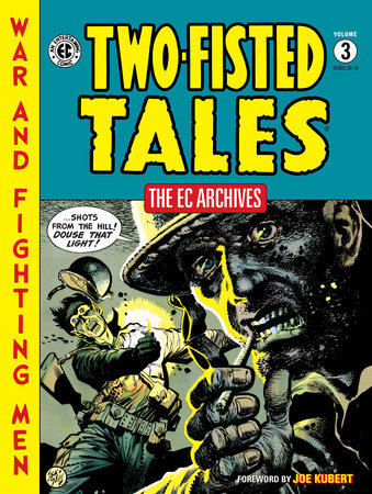 The EC Archives: Two-Fisted Tales Volume 3 by Various