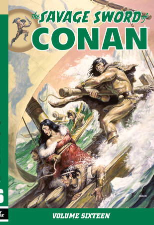 Savage Sword of Conan Volume 16 by Various and Chuck Dixon