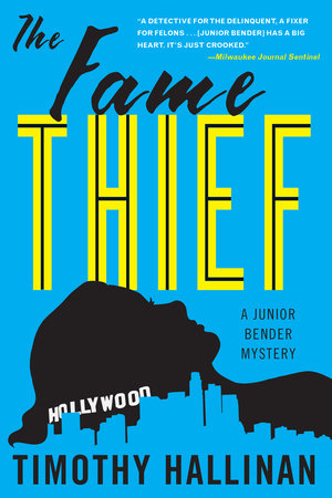 The Fame Thief by Timothy Hallinan