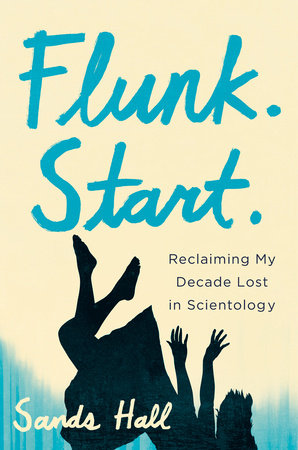 Cover art for Flunk. Start.: Reclaiming My Decade Lost in Scientology