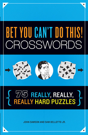 Bet You Can't Do This! Crosswords by