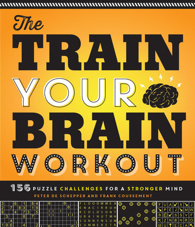 The Train Your Brain Workout by Peter De Schepper and Frank Coussement