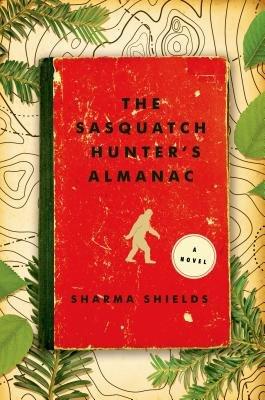 Cover of The Sasquatch Hunter's Almanac