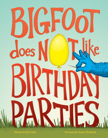 Bigfoot Does Not Like Birthday Parties