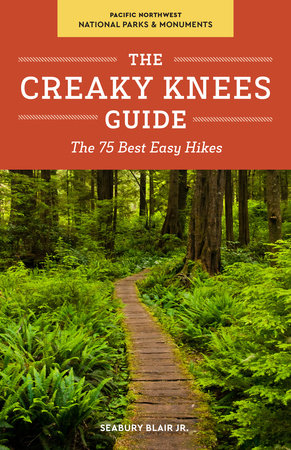 The Creaky Knees Guide Pacific Northwest National Parks and Monuments